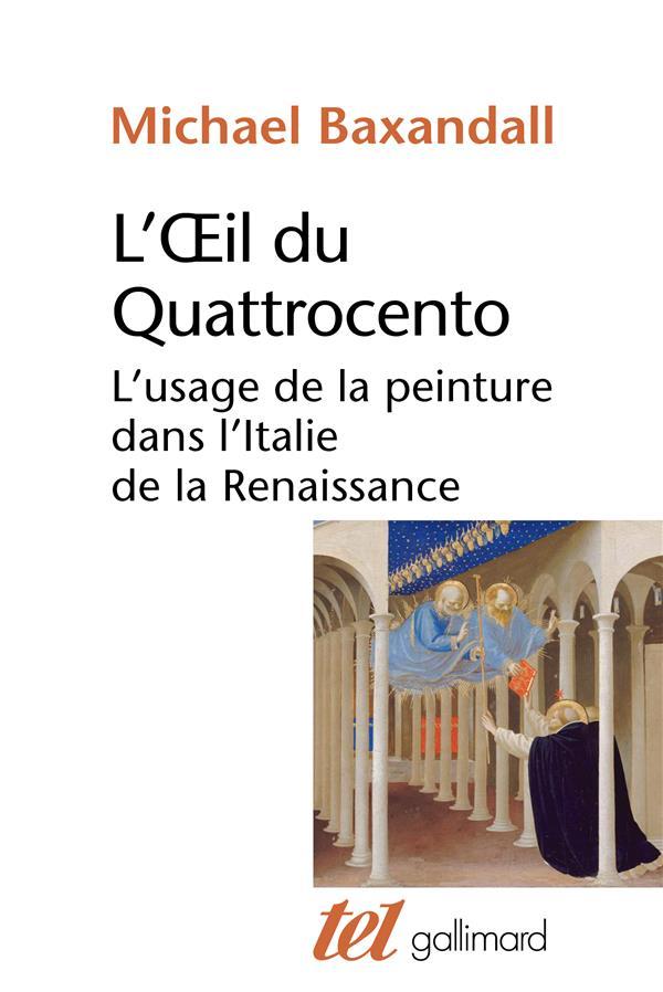 L'ŒIL DU QUATTROCENTO  -  L'USAGE DE LA PEINTURE DANS L'ITALIE DE LA RENAISSANCE