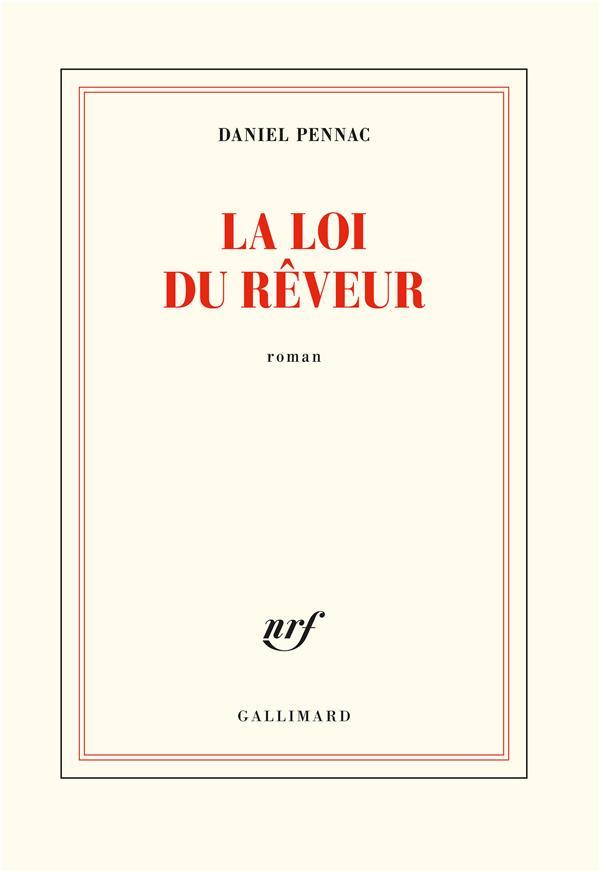 LA LOI DU REVEUR PENNAC DANIEL GALLIMARD