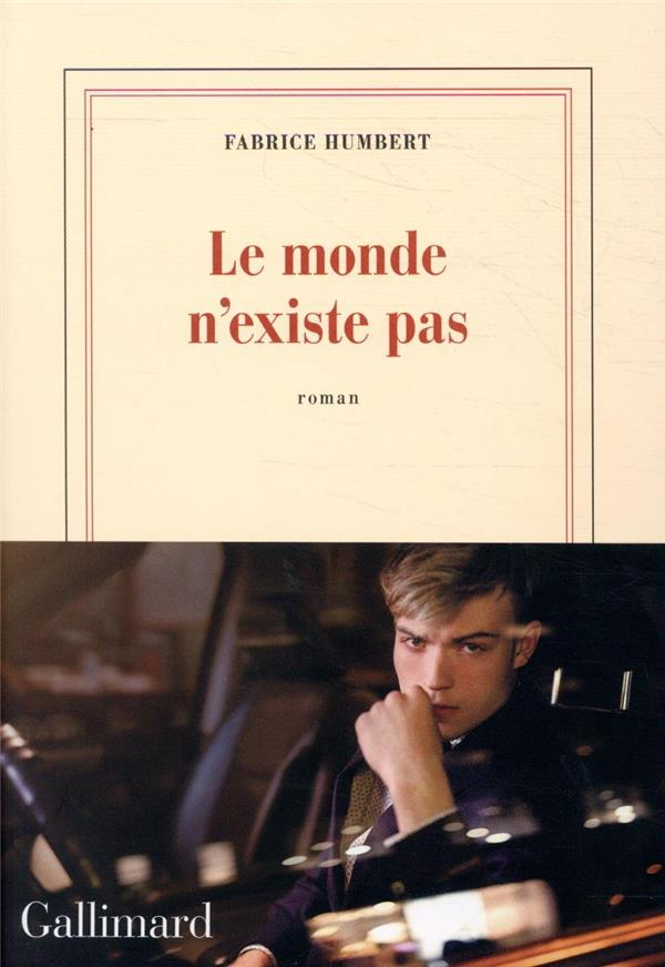 LE MONDE N'EXISTE PAS HUMBERT FABRICE GALLIMARD