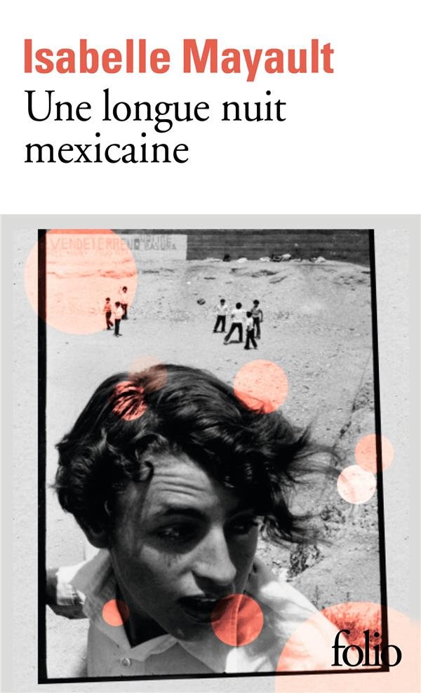 UNE LONGUE NUIT MEXICAINE