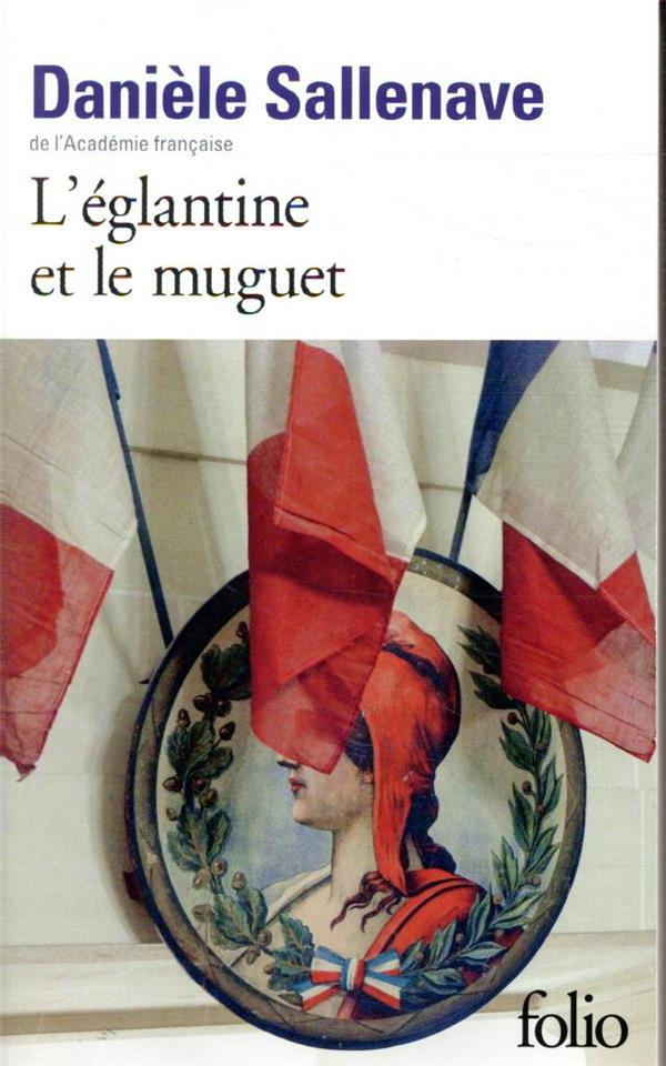 L'EGLANTINE ET LE MUGUET SALLENAVE DANIELE GALLIMARD