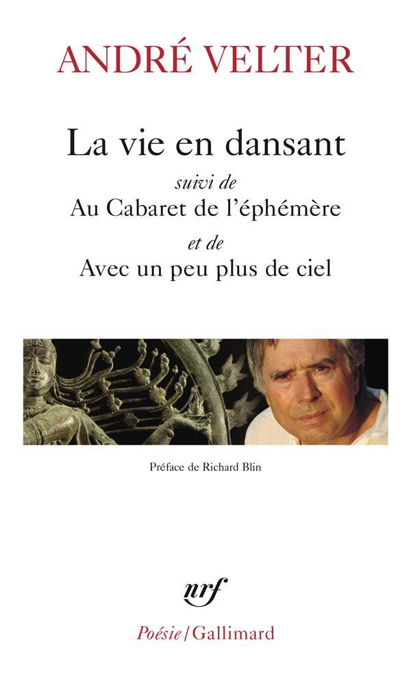 LA VIE EN DANSANT  -  AU CABARET DE L'EPHEMERE  -  AVEC UN PEU PLUS DE CIEL VELTER/BLIN GALLIMARD