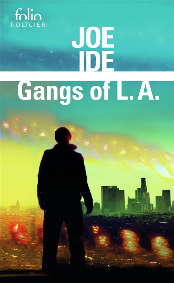 GANGS OF L.A.  -  UNE ENQUETE D'ISAIAH QUINTABE IDE JOE GALLIMARD