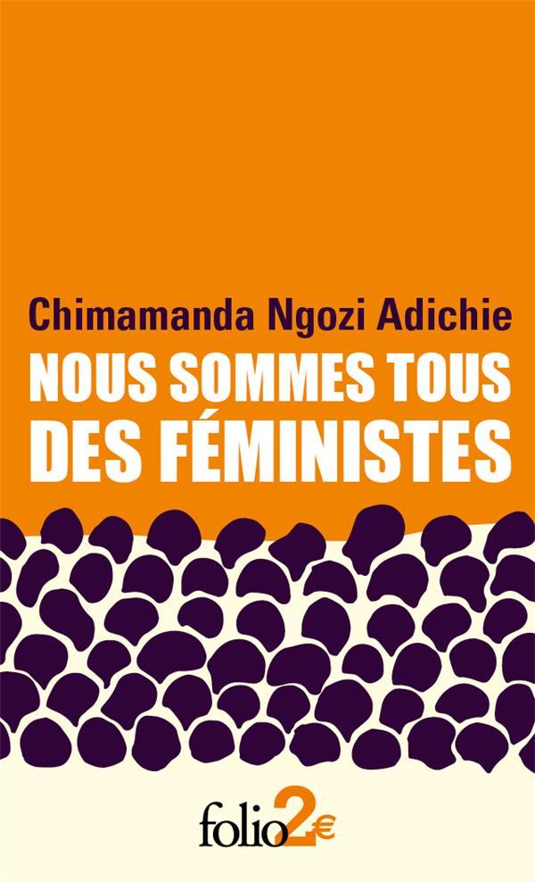 NOUS SOMMES TOUS DES FEMINISTESLE DANGER DE L'HISTOIRE UNIQUE ADICHIE C N. GALLIMARD