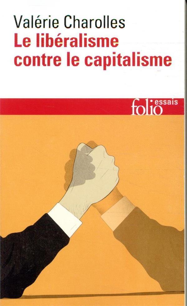 LE LIBERALISME CONTRE LE CAPITALISME