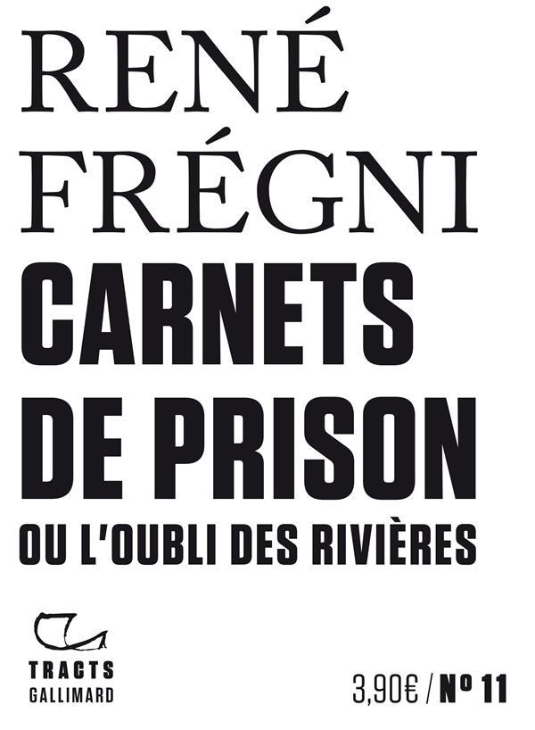 CARNETS DE PRISON OU L'OUBLI DES RIVIERES