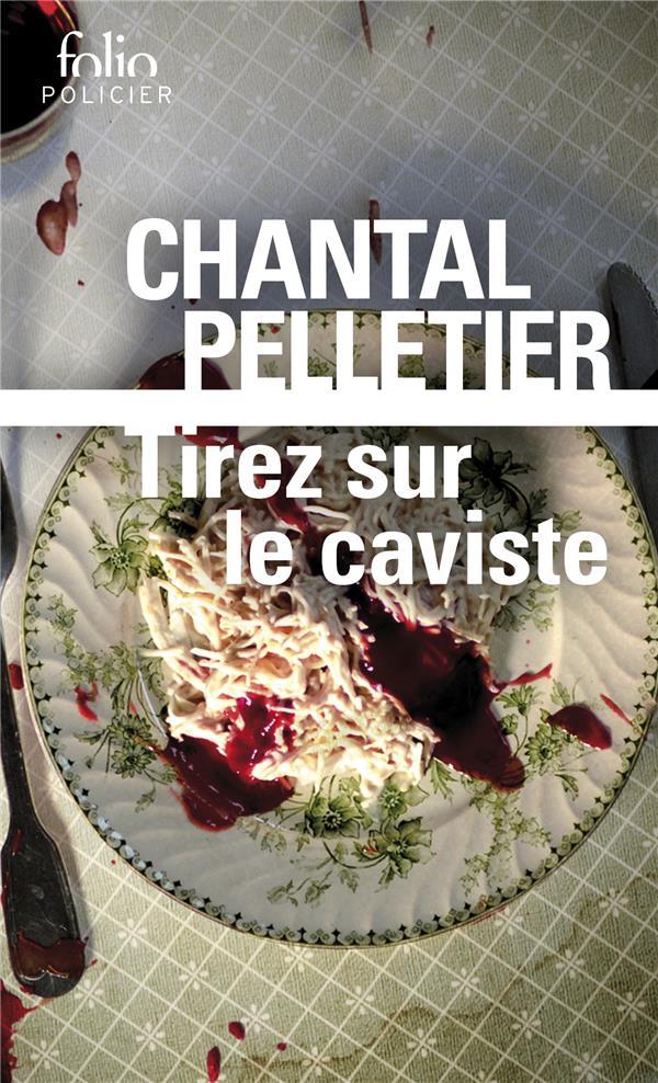 TIREZ SUR LE CAVISTE PELLETIER, CHANTAL GALLIMARD