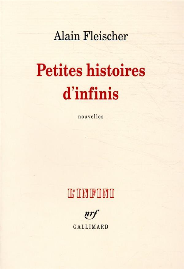 PETITES HISTOIRES D'INFINIS FLEISCHER ALAIN GALLIMARD