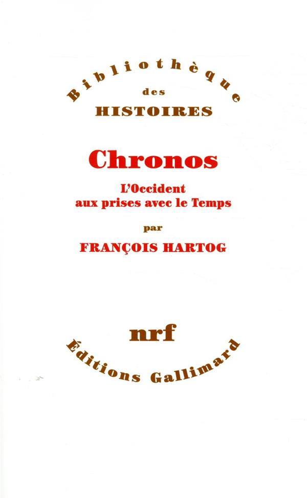 CHRONOS  -  L'OCCIDENT AUX PRISES AVEC LE TEMPS HARTOG, FRANCOIS GALLIMARD