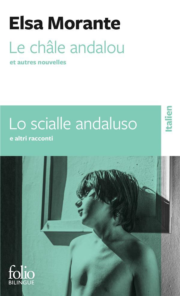 LE CHALE ANDALOU ET AUTRES NOUVELLES -  LO SCIALLE ANDALUSO ED ALTRE NOVELLE