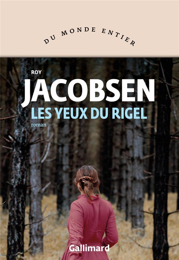 LES YEUX DU RIGEL JACOBSEN, ROY GALLIMARD