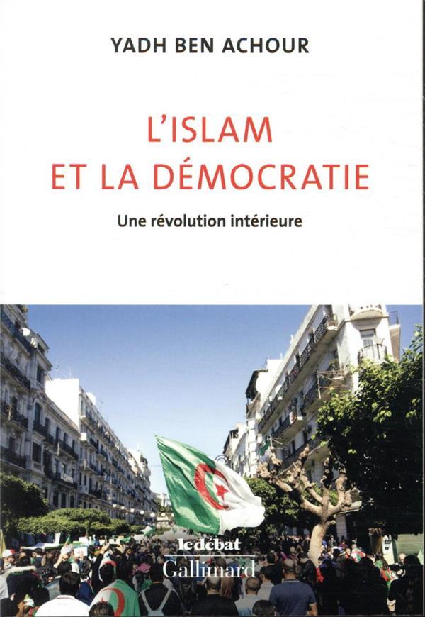 L'ISLAM ET LA DEMOCRATIE  -  UNE REVOLUTION INTERIEURE