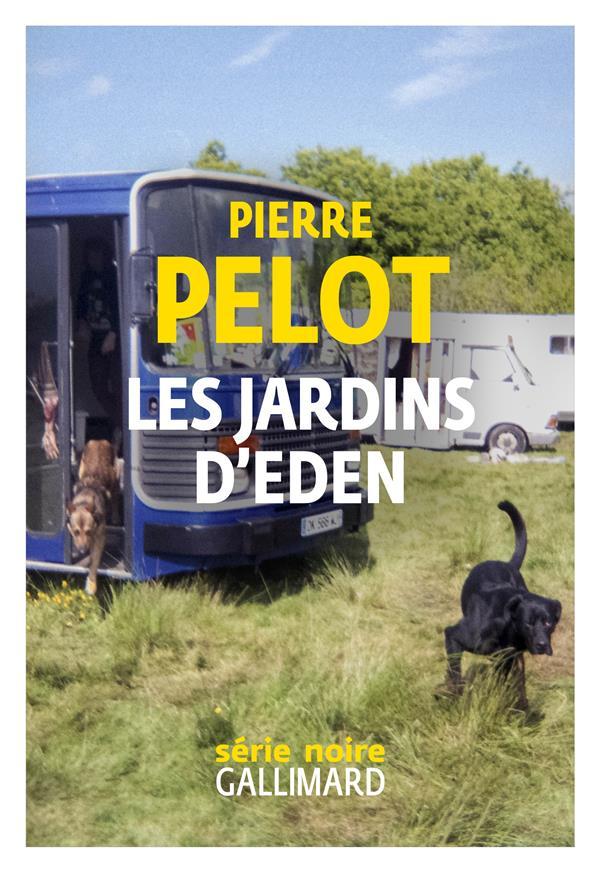 LES JARDINS D'EDEN PELOT PIERRE GALLIMARD
