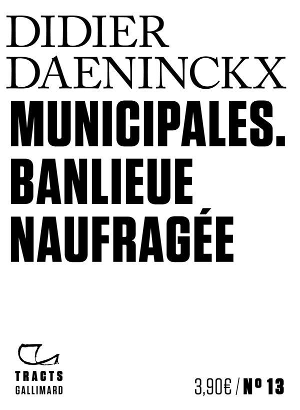 MUNICIPALES  -  BANLIEUE NAUFRAGEE