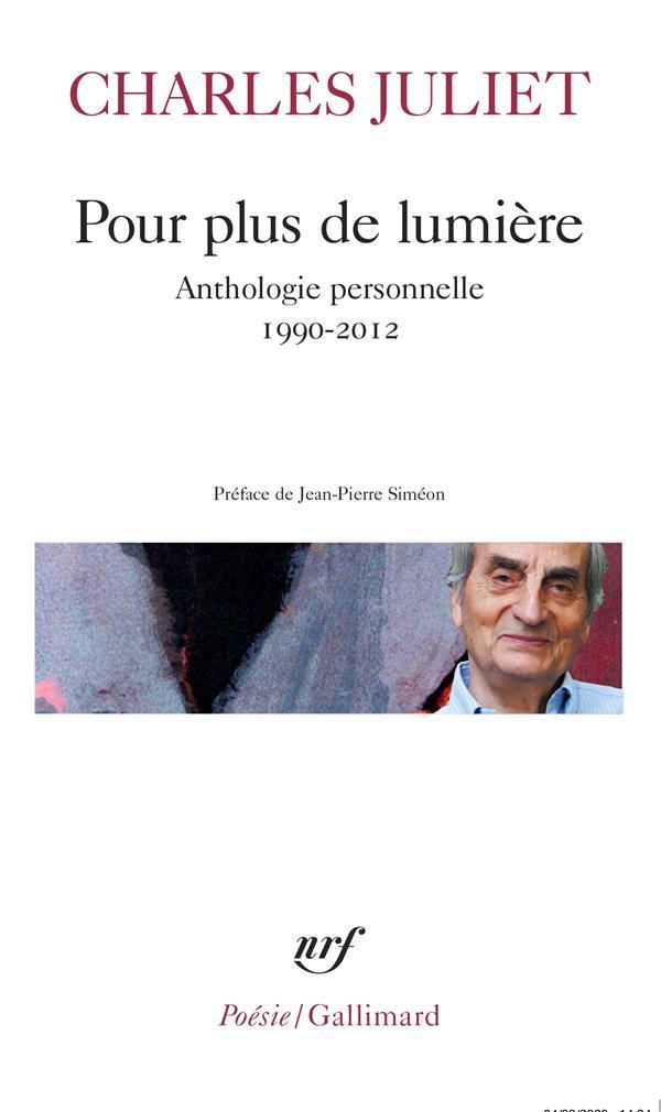 POUR PLUS DE LUMIERE  -  ANTHOLOGIE PERSONNELLE (1990-2012) JULIET, CHARLES NC
