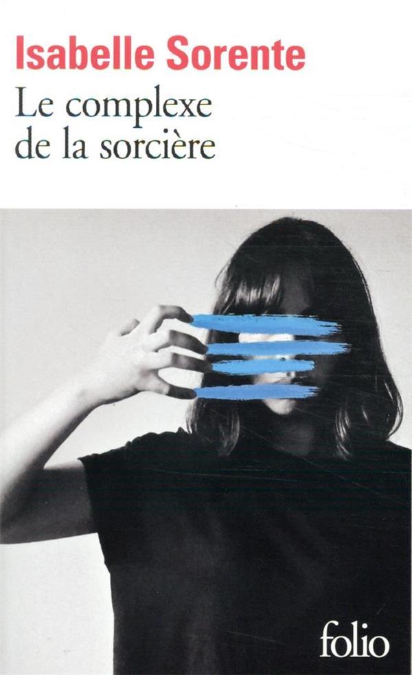 LE COMPLEXE DE LA SORCIERE SORENTE ISABELLE GALLIMARD