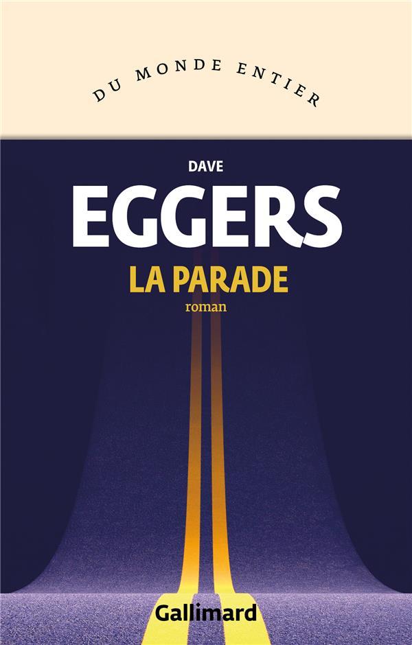 LA PARADE EGGERS DAVE GALLIMARD