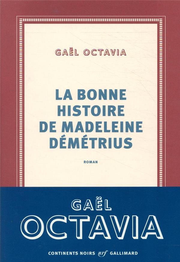 LA BONNE HISTOIRE DE MADELEINE DEMETRIUS OCTAVIA, GAEL GALLIMARD