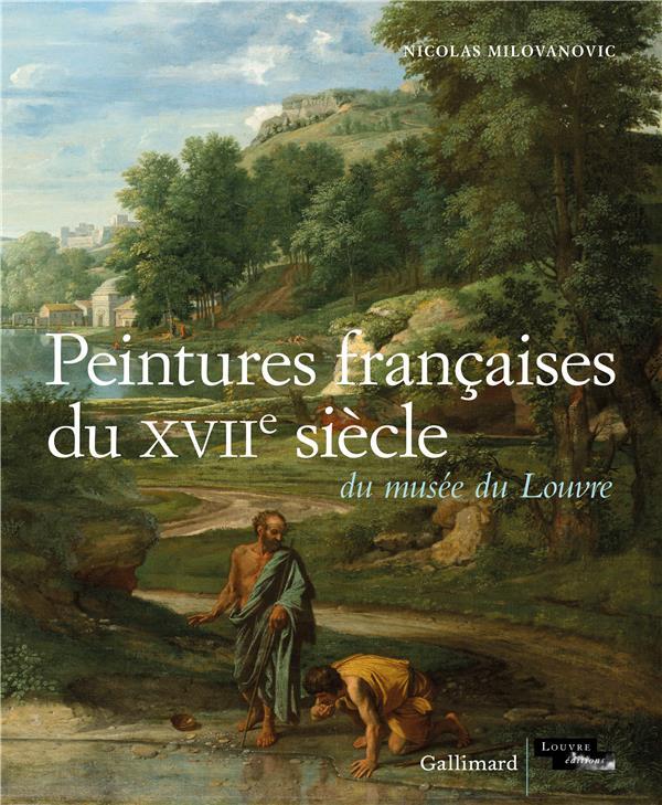PEINTURES FRANCAISES DU XVIIE SIECLE DU MUSEE DU LOUVRE