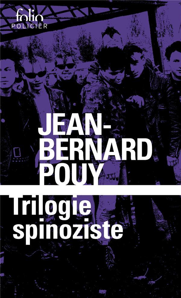 TRILOGIE SPINOZISTE POUY JEAN-BERNARD GALLIMARD