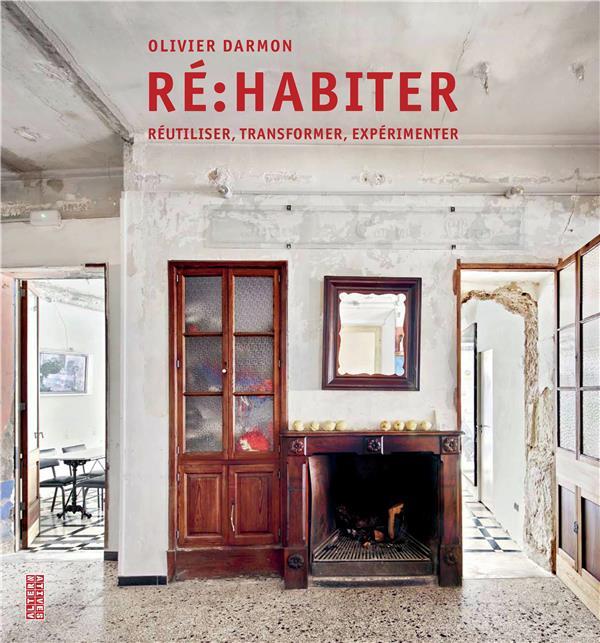 RE-HABITER : REUTILISER, TRANSFORMER, EXPERIMENTER
