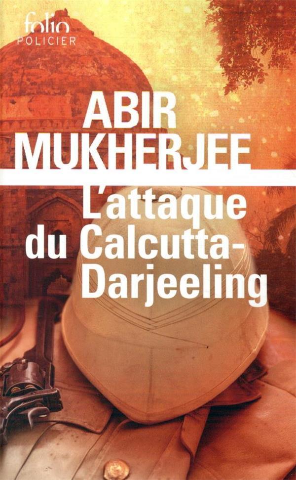 L'ATTAQUE DU CALCUTTA-DARJEELING MUKHERJEE ABIR GALLIMARD