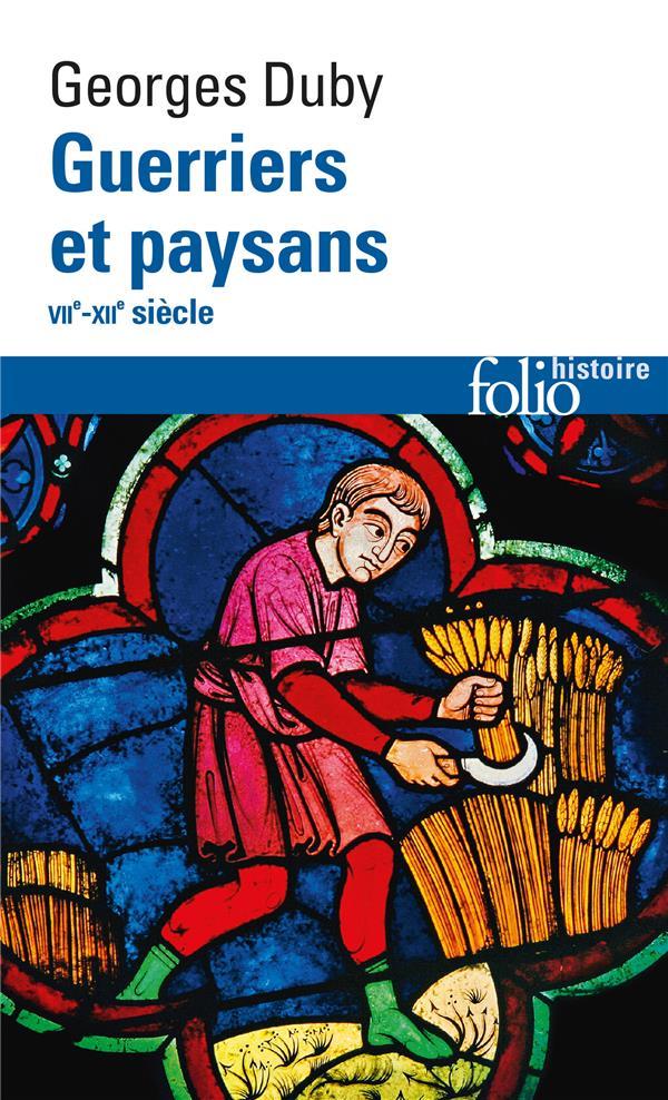GUERRIERS ET PAYSANS (VIIE -XIIE SIECLE)  -  PREMIER ESSOR DE L'ECONOMIE EUROPEENNE