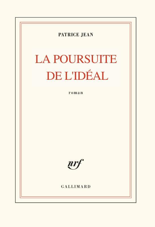 LA POURSUITE DE L'IDEAL JEAN PATRICE GALLIMARD