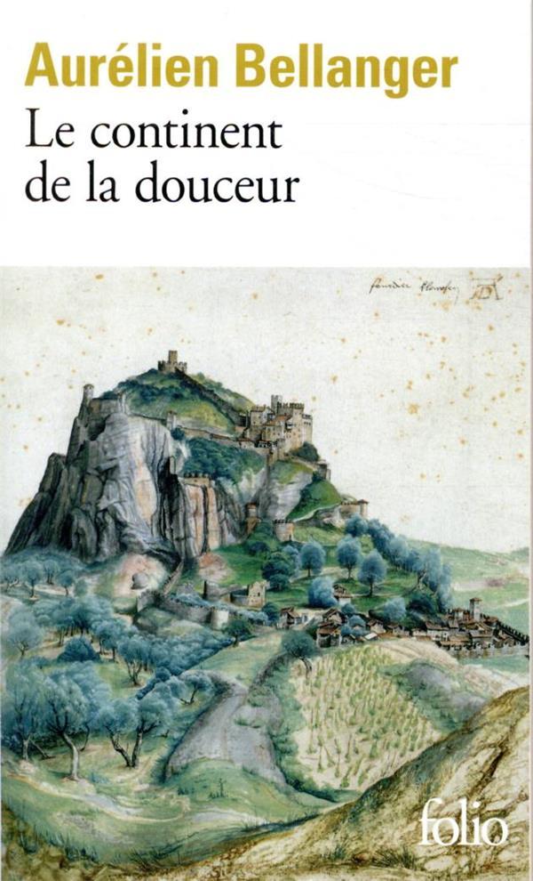 LE CONTINENT DE LA DOUCEUR BELLANGER AURELIEN GALLIMARD