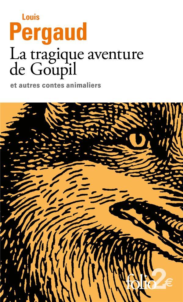 LA TRAGIQUE AVENTURE DE GOUPIL ET AUTRES CONTES ANIMALIERS