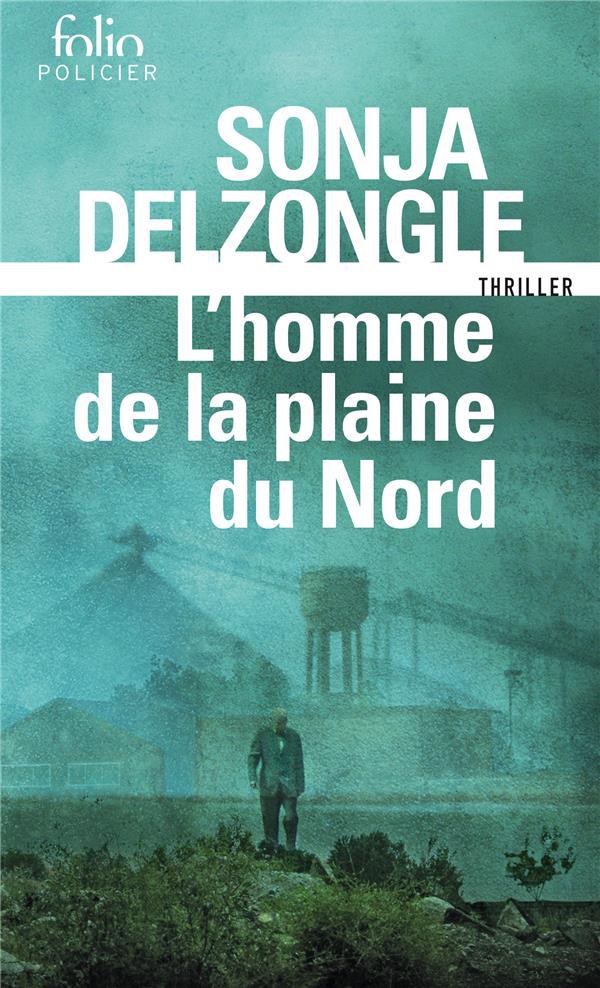 L'HOMME DE LA PLAINE DU NORD DELZONGLE SONJA GALLIMARD