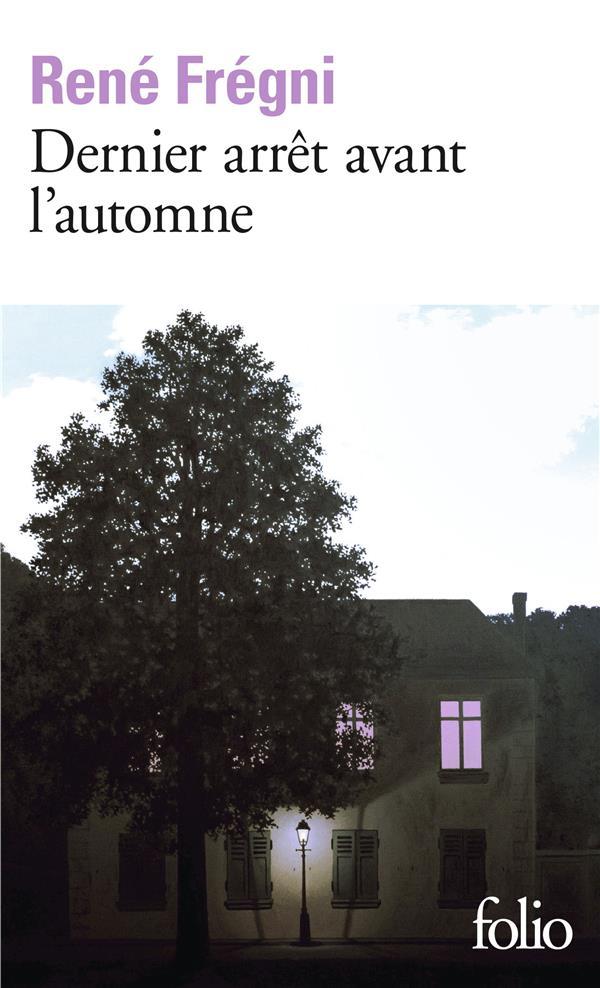 DERNIER ARRET AVANT L'AUTOMNE FREGNI, RENE GALLIMARD