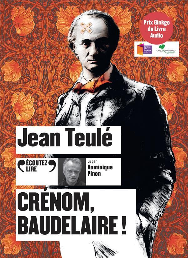 CRENOM, BAUDELAIRE ! TEULE, JEAN GALLIMARD
