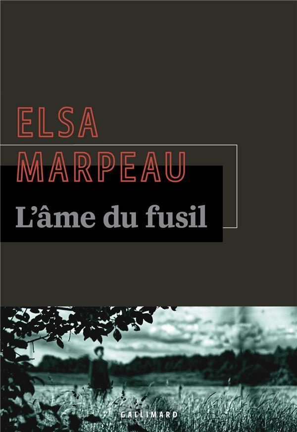 L'AME DU FUSIL  MARPEAU, ELSA GALLIMARD