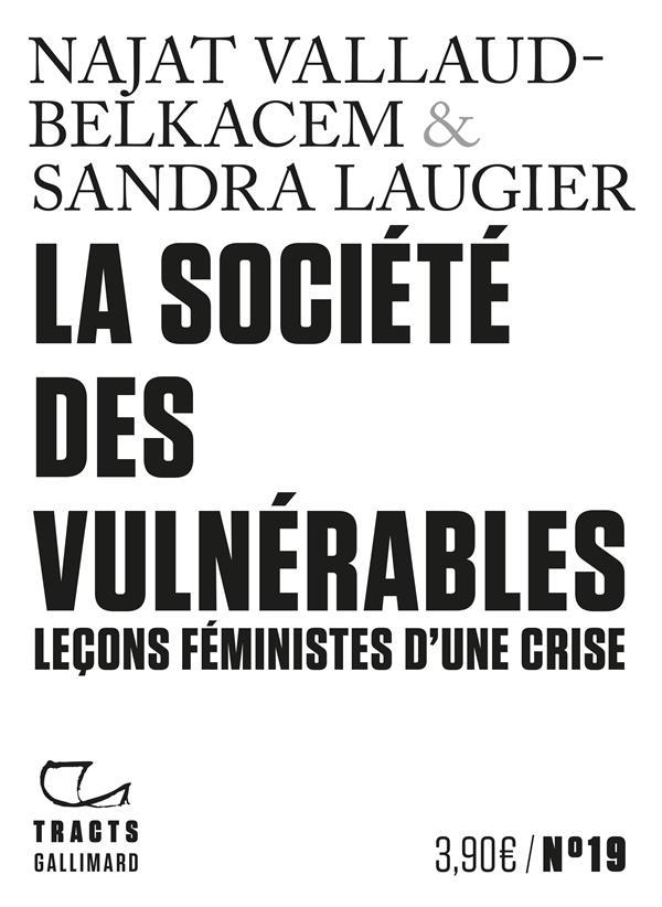 LA SOCIETE DES VULNERABLES  -  LECONS FEMINISTES D'UNE CRISE VALLAUD-BELKACEM GALLIMARD
