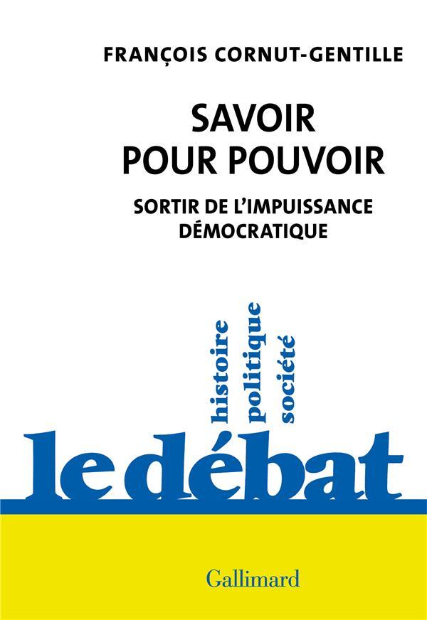 SAVOIR POUR POUVOIR  -  SORTIR DE L'IMPUISSANCE DEMOCRATIQUE