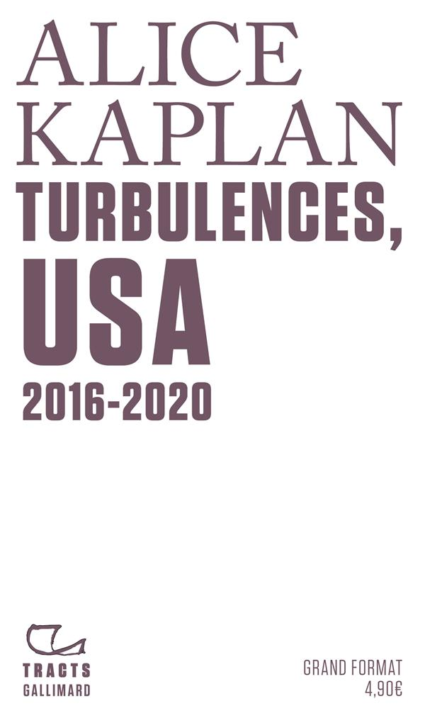 TURBULENCES, USA  -  2016-2020 KAPLAN, ALICE GALLIMARD