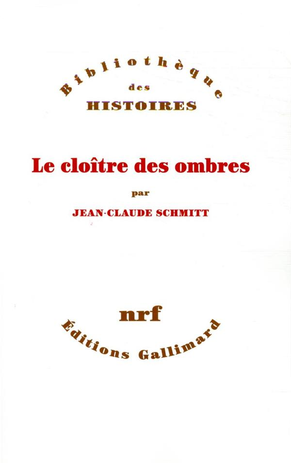 LE CLOITRE DES OMBRES SCHMITT, JEAN-CLAUDE GALLIMARD