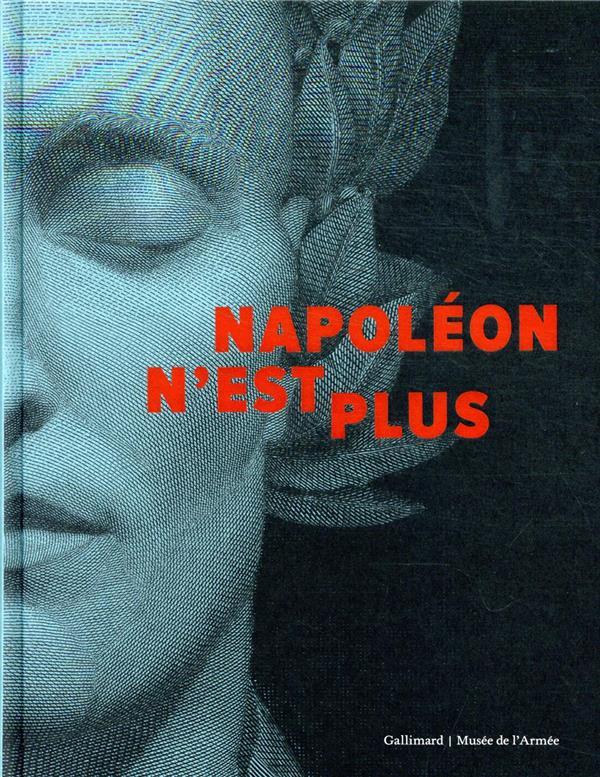 NAPOLEON N'EST PLUS COLLECTIF GALLIMARD