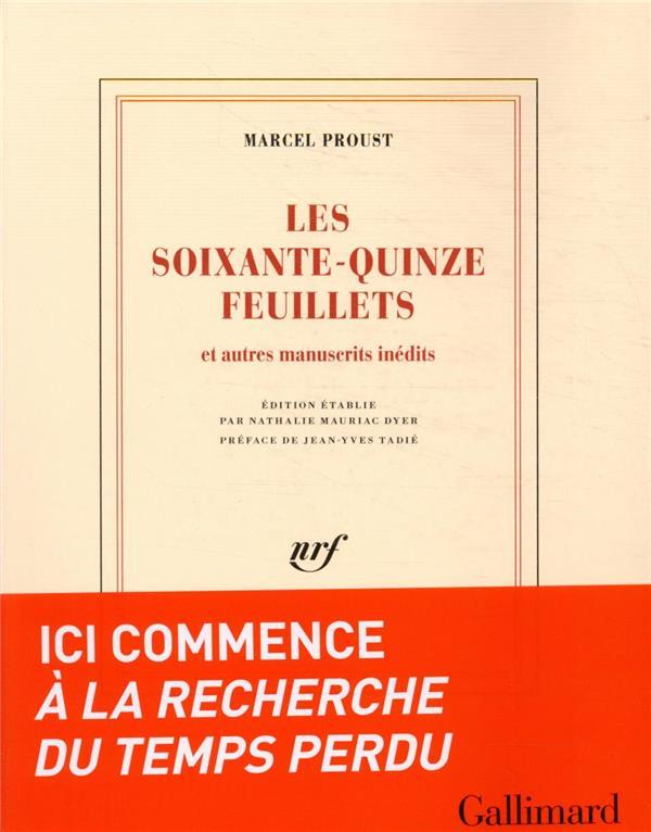 LES SOIXANTE-QUINZE FEUILLETS  -  LE ROMAN DE 1908 PROUST/TADIE GALLIMARD