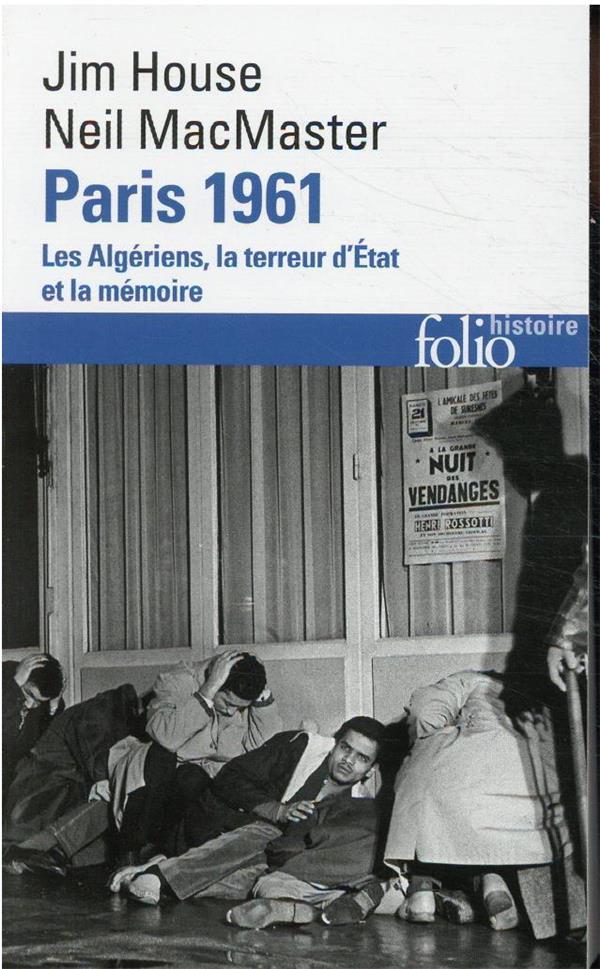PARIS 1961 - LES ALGERIENS, LA TERREUR D-ETAT ET LA MEMOIRE