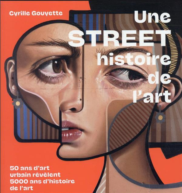 UNE STREET HISTOIRE DE L'ART - 50 ANS D'ART URBAIN REVELENT 5000 ANS D'HISTOIRE DE L'ART