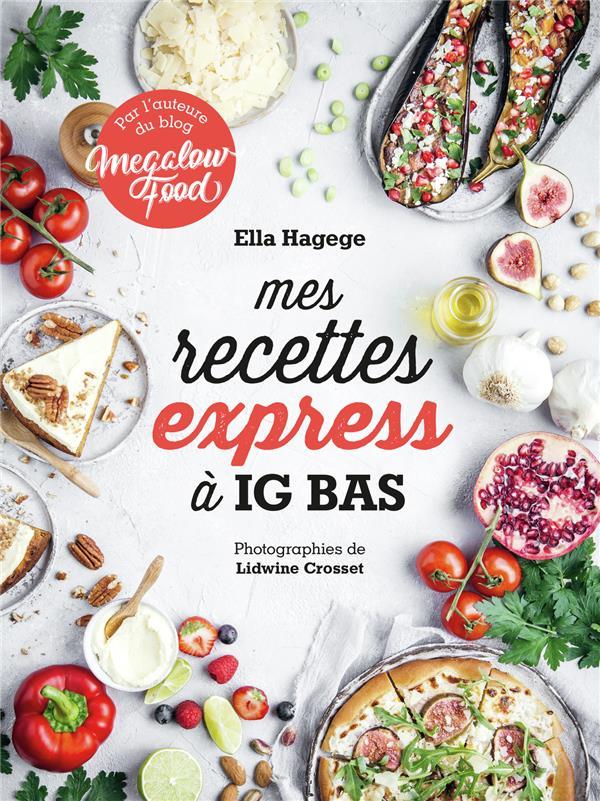 MES RECETTES EXPRESS A IG BAS HAGEGE ELLA GALLIMARD