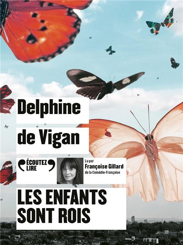 LES ENFANTS SONT ROIS VIGAN DELPHINE DE GALLIMARD