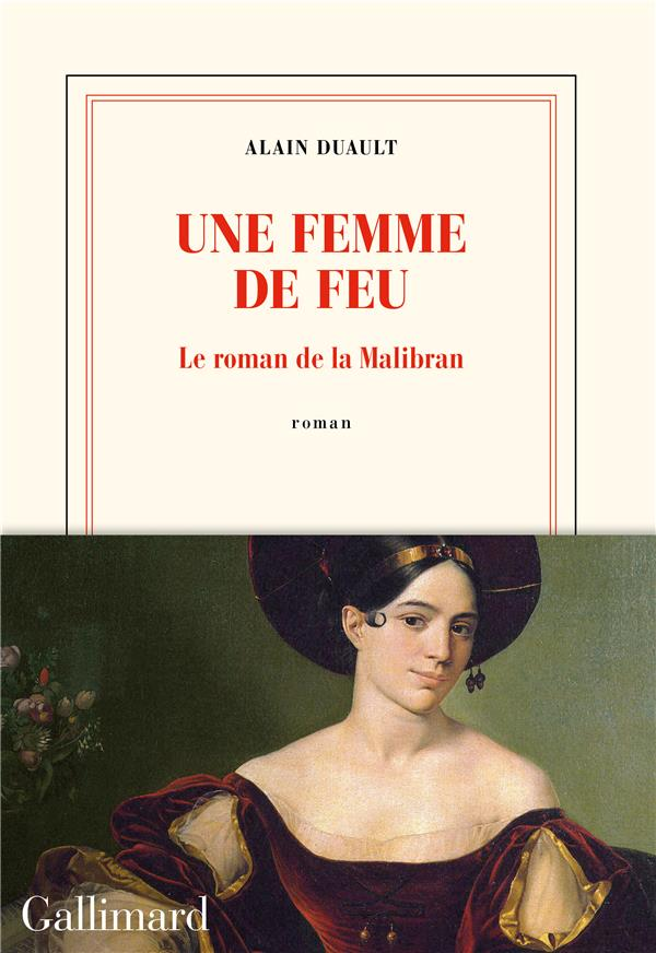 UNE FEMME DE FEU : LE ROMAN DE LA M%ALIBRAN