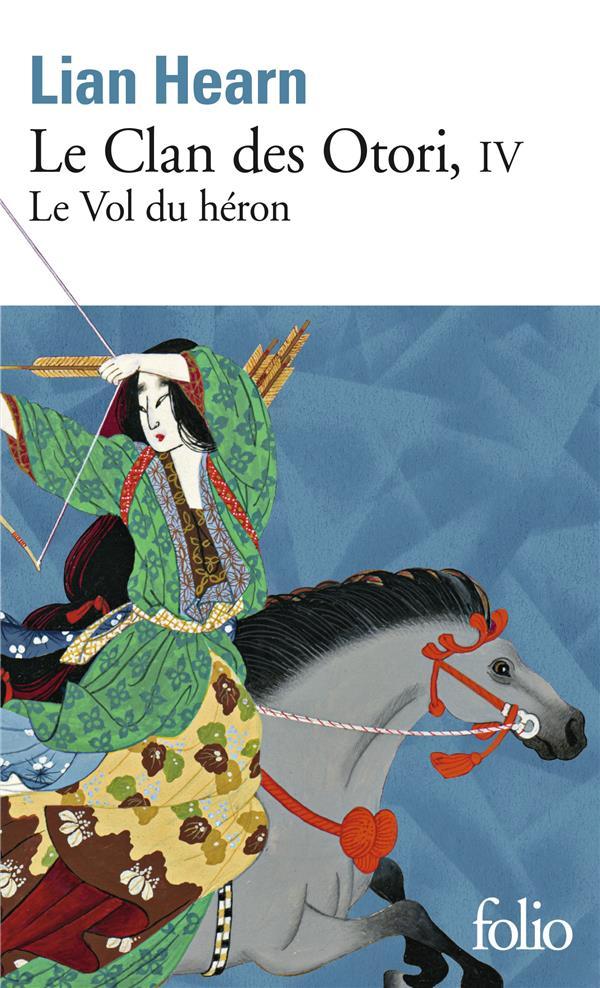 LE CLAN DES OTORI T.4  -  LE VOL DU HERON HEARN, LIAN GALLIMARD