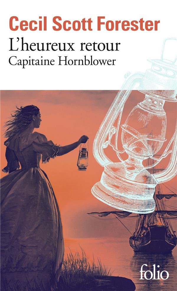 CAPITAINE HORNBLOWER T.1  -  L'HEUREUX RETOUR FORESTER CECIL SCOTT GALLIMARD