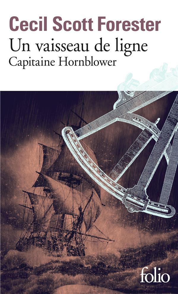 CAPITAINE HORNBLOWER T.2  -  UN VAISSEAU DE LIGNE FORESTER CECIL SCOTT GALLIMARD
