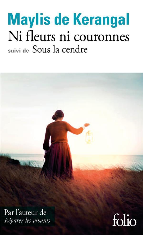 NI FLEURS NI COURONNES/SOUS LA KERANGAL MAYLIS DE GALLIMARD