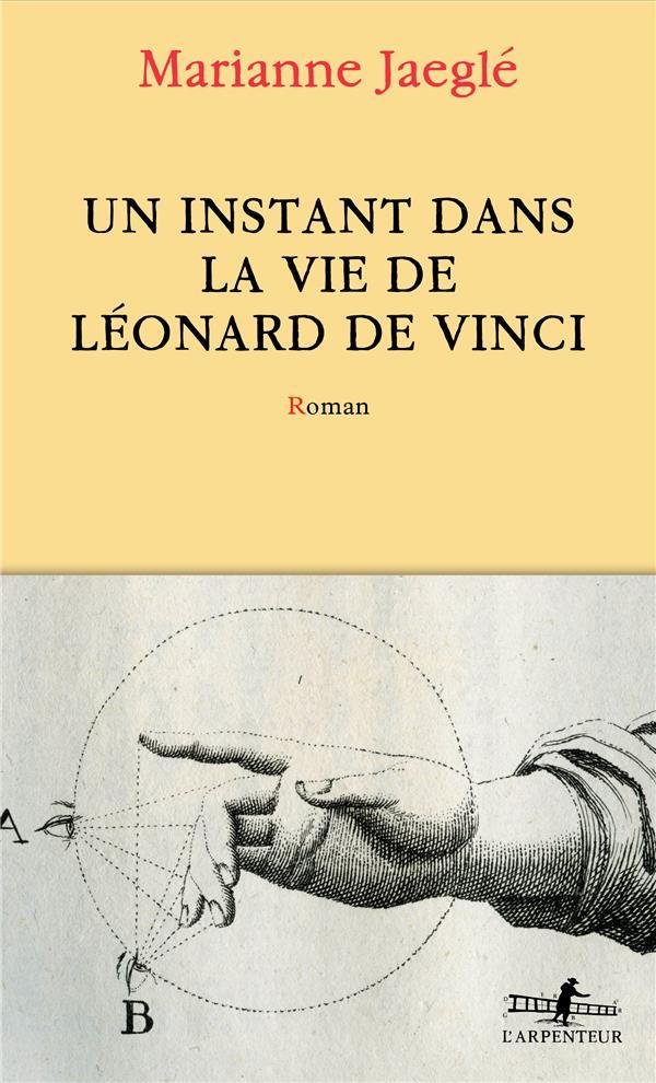 UN INSTANT DANS LA VIE DE LEONARD DE VINCI : ET AUTRES HISTOIRES